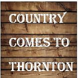 COUNTRY COMES TO THORNTON Thornton Maitland Area Preview