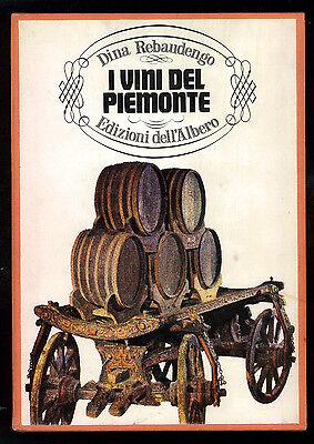 REBAUDENGO DINA I VINI DEL PIEMONTE ED. DELL'ALBERO 1966 I° EDIZ. ENOLOGIA
