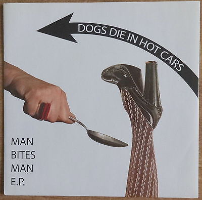 "Dogs Die In Hot Cars 7"", Man Bites Man E.P., V2 Records"