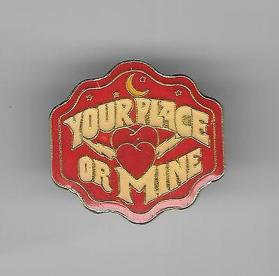 Vintage YOUR PLACE OR MINE old enamel pin
