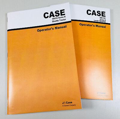Case 580b 580 Ck B Shuttle Tractor Loader Backhoe Owners Operators Manual Set