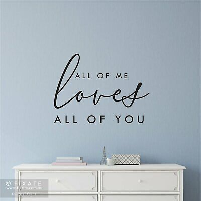 - ALL OF ME LOVES ALL OF YOU Fancy  Quote Wall Art Decal Words Lettering Decor