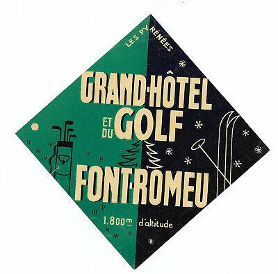 Authentic Vintage Label ~ GRAND HOTEL ET DU GOLF ~ Font-Romeu, France