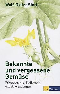 Bekannte und vergessene Gemüse: Ethnobotanik, Heilkunde und Anwendungen