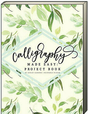Calligraphy Made Easy Project Book by Ashley Gardner (Paperback) - Easy Adult Crafts