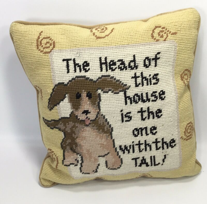 The Head of this house is the one with the Tail~Needlepoint~Pillow~Decor~Dog~