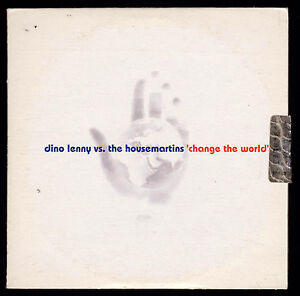 DINO-LENNY-VS-THE-HOUSEMARTINS-CDs-034-CHANGE-THE-WORLD-034