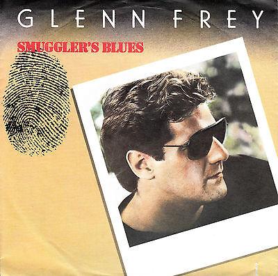 "GLENN FREY (Eagles) - Smugglers Blues > 7"" Vinyl Single"
