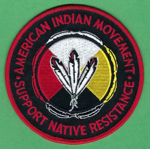 AIM AMERICAN INDIAN MOVEMENT SUPPORT NATIVE RESISTANCE PATCH