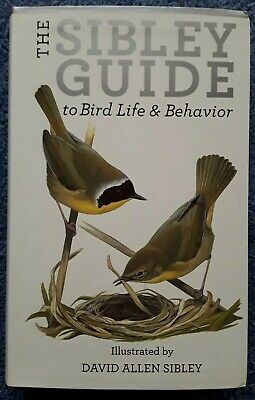 The Sibley Guide to Bird Life and Behavior <Illustrated by David Sibley, (Sibley Guide To Bird Life And Behavior)