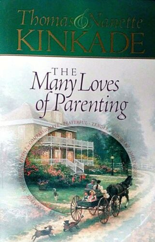 The Many Loves of Parenting by Nanette Kinkade and Thomas Kinkade