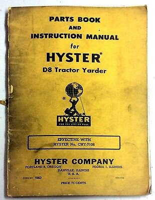 HYSTER D8 TRACTOR YARDER PARTS BOOK AND INSTRUCTION MANUAL FORM NO. 706D