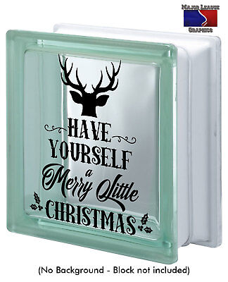 Have Yourself A Merry Little Christmas Glass Block Decal Holidays Decor - Glass Block Decoration