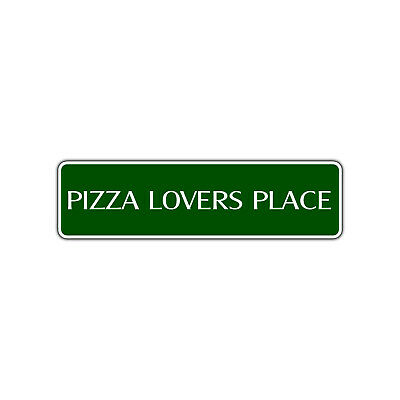 Pizza Lovers Place Oven Pizzeria Restaurant Food Love Street Aluminum Metal Sign