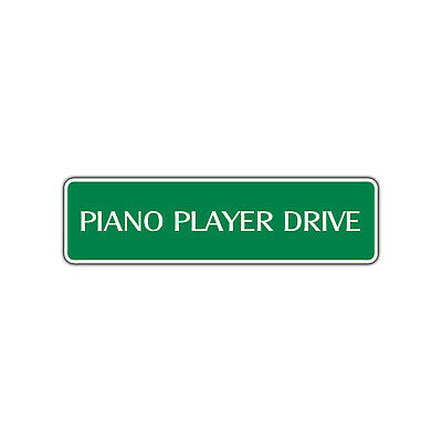 Player Street Sign - Piano Player Drive Metal Novelty Street Sign Music Lover Keyboard Wall Décor