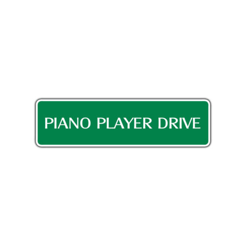Piano Player Drive Metal Novelty Street Sign Music Lover Key