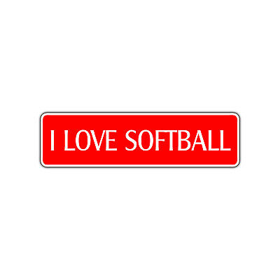 Player Street Sign - I Love Softball Metal Novelty Street Sign Player Bat Signs Glove Team Gift Decor