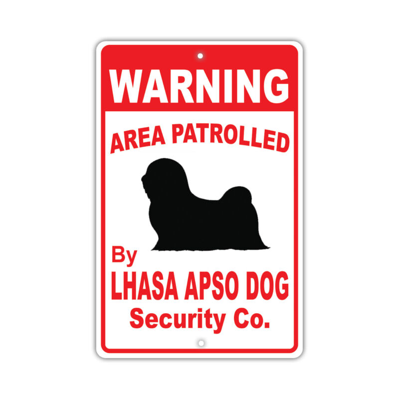 Warning Area Patrolled By Lhasa Apso Dog Owner Novelty Aluminum 8x12 Metal Sign