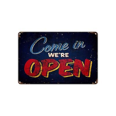 Come In Were Open Vintage Retro Metal Sign Decor Art Shop Man Cave Bar