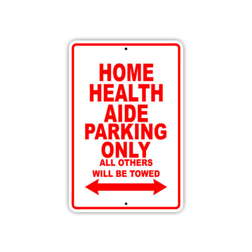 Home Health Aide Parking Only Gift Decor Novelty Garage Meta