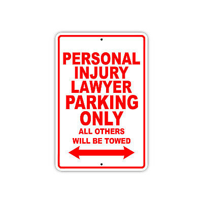 Personal Injury Lawyer Parking Only Gift Novelty Garage Metal Aluminum Sign