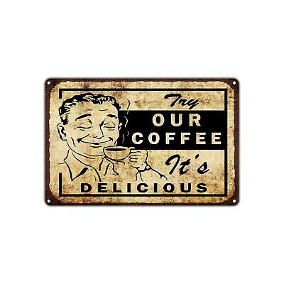 Try Our Coffee Delicious Vintage Retro Metal Sign Decor Art Shop Man Cave Bar