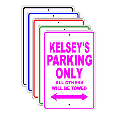 Kelseys Parking Only All Others Will Be Towed Name Novelty Metal Aluminum Sign