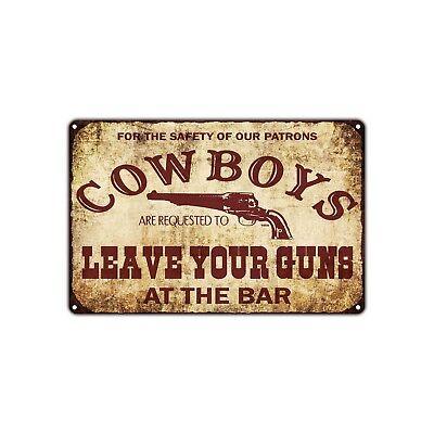 Cowboys Leave Your Guns Vintage Retro Metal Sign Decor Art Shop Man Cave Bar