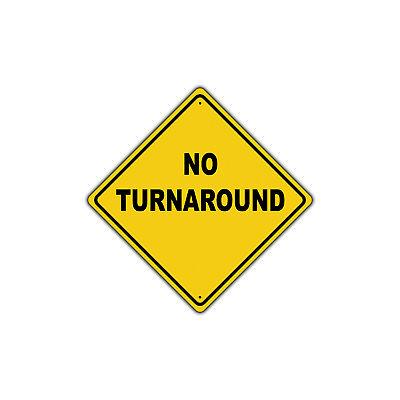 No Turnaround Dead End Metal Aluminum Road Sign 12x12