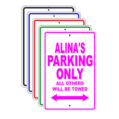 Alinas Parking Only All Others Will Be Towed Name Novelty Metal Aluminum Sign