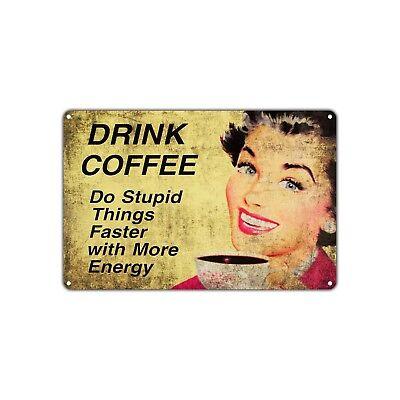 Drink Coffee Decor Art Shop Man Cave Bar Humor Funny Vintage Retro Metal Sign