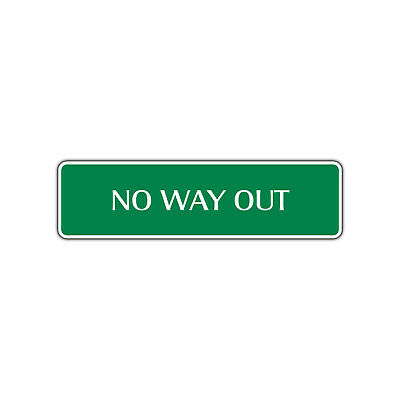 No Way Out Aluminum Metal Novelty Street Sign Man Cave Bar Wall Gift Décor](No Way Out Sign)