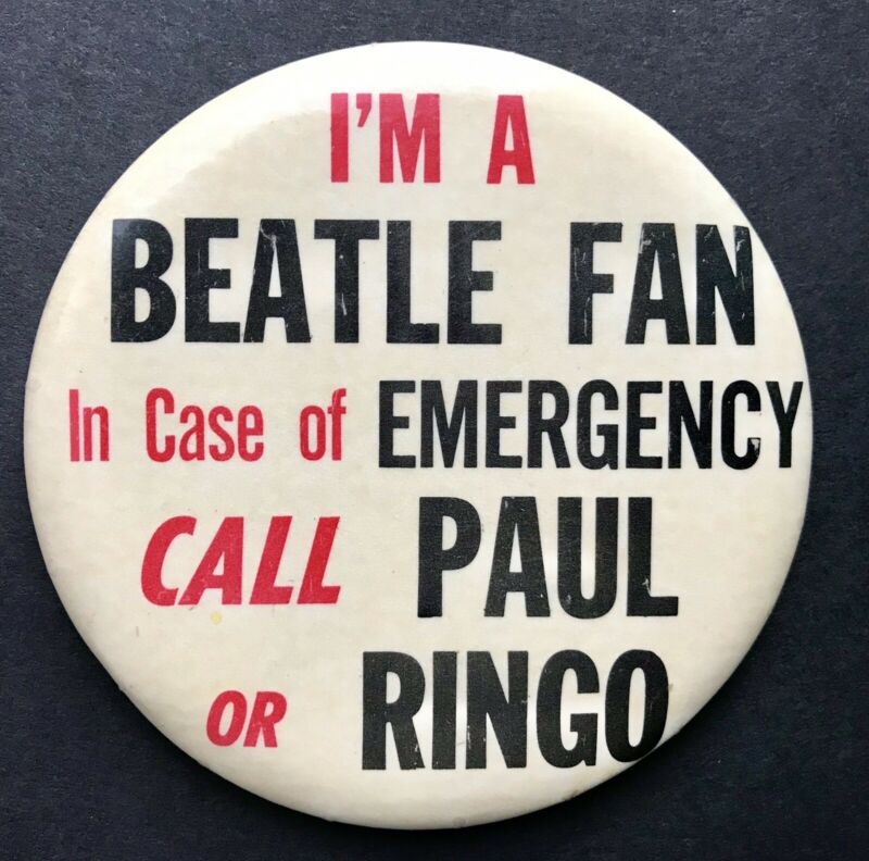"BEATLES ORIGINAL BADGE ""I'm A Beatle Fan - In Case Of Emergency Call Paul..."""