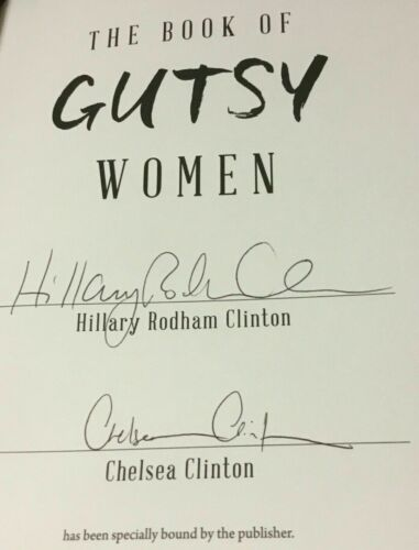 Hillary Rodham Clinton & Chelsea Clinton SIGNED book GUTSY WOMEN HC AUTOGRAPH