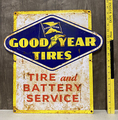 Vintage Goodyear Tires Embossed Metal Sign Tire Battery Service Sales Gas Oil