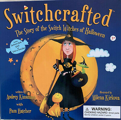 Switchcrafted: The Story of the Switch Witches of Halloween](The Halloween Switch Witch)