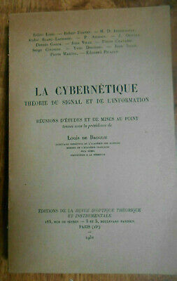 La cybernétique Théorie du signal et de l'information Revue d'optique De Broglie