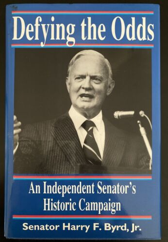 SIGNED Defying the Odds: An Independent Senator