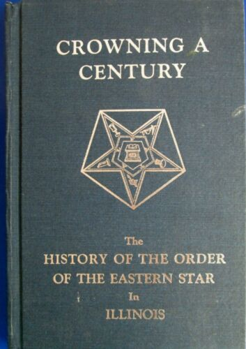 1974 Growing a Century History Order of the Eastern Star in Illinois SIGNED Elea