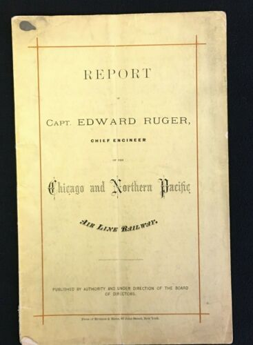 Vintage Chicago and Northern Pacific Railroad 1872 Chief Engineer Ruger Report