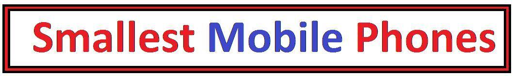 SmallestMobilePhones