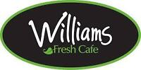 Williams Fresh Cafe Hiring All Positions