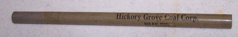 Old HICKORY GROVE COAL CORPORATION Pencil RILEY INDIANA Terre Haute Vigo County