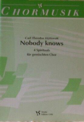 Carl Teodor Hütterott  Spirituals Nobody knows für gemischten Chor