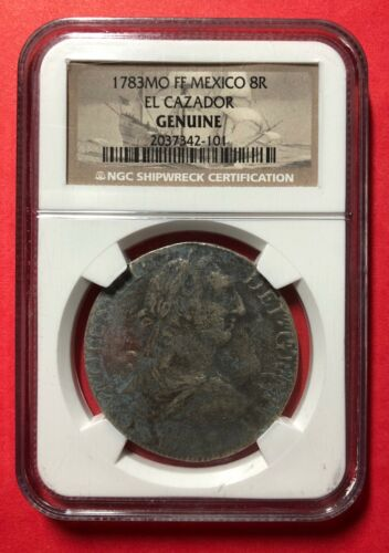 1783 MO EL CAZADOR 8 REALE NGC CERTIFIED GENUINE RECOVERY COIN / ARTIFACT