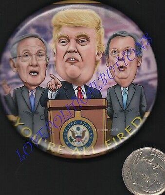 Trump 2016    Your All Fired   Harry Reid  Mitch  Mcconnel Political Button 2 In