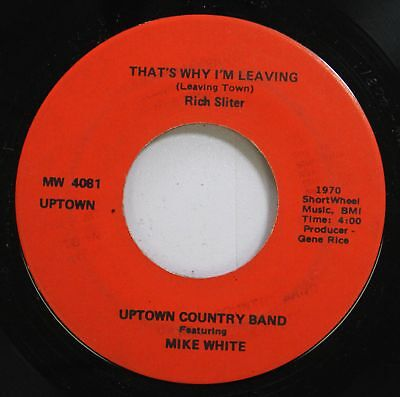Hear! Psych Country Jam Rock 45 Uptown Country Band Feat. Mike White - That'S Wh