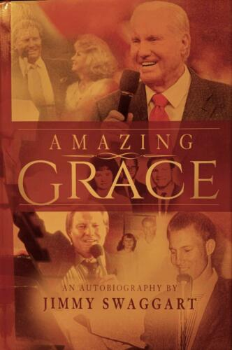AMAZING GRACE (An Autobiography by Jimmy Swaggart) Hardcover – 2018