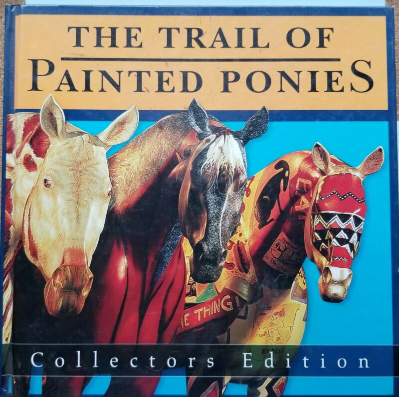 Trail of Painted Ponies - 2004 Collectors Edition Hard Cover Book