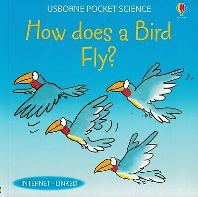 CHILDREN'S BOOK: 'USBORNE POCKET SCIENCE': HOW DOES A BIRD FLY?